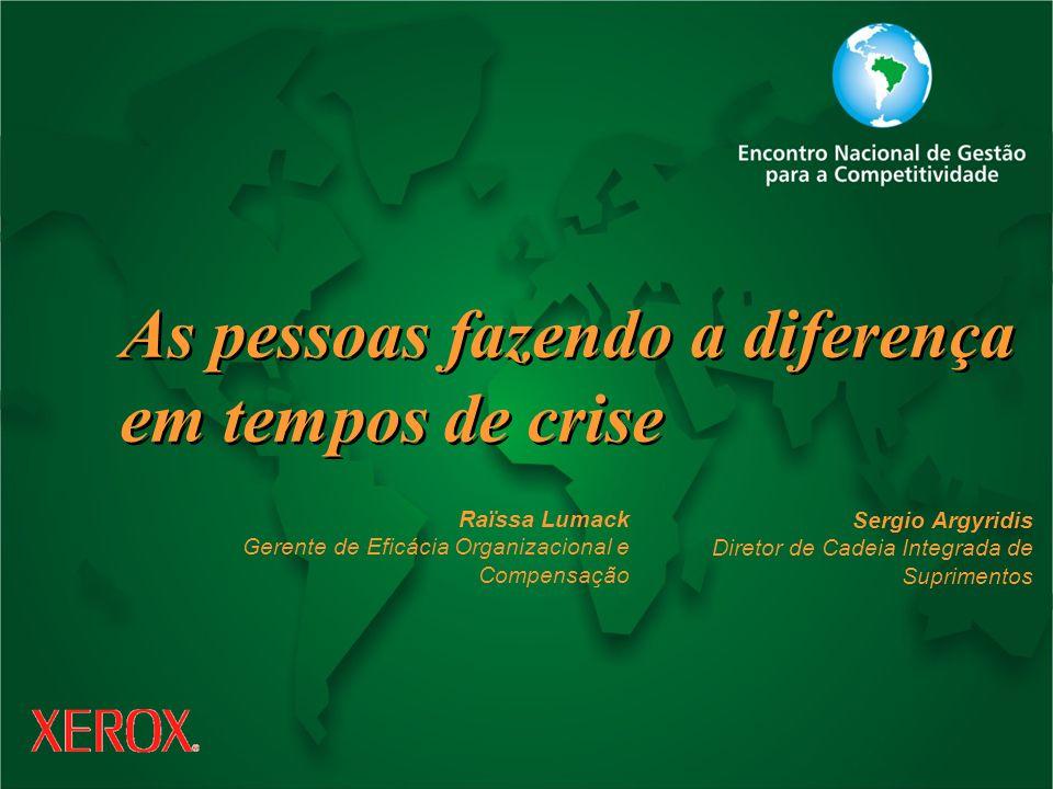 As pessoas fazendo a diferença em tempos de crise As pessoas fazendo a diferença em tempos de crise Sergio Argyridis Diretor de Cadeia Integrada de Su