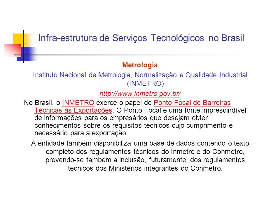 Infra-estrutura de Serviços Tecnológicos no Brasil Metrologia Instituto Nacional de Metrologia, Normalização e Qualidade Industrial (INMETRO) http://w