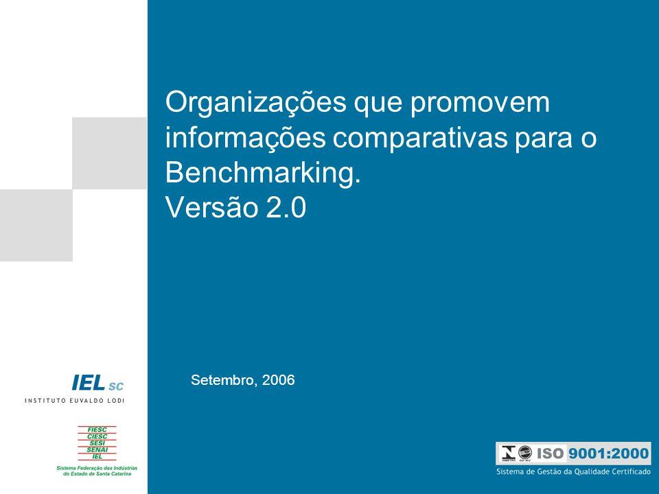 Organizações que promovem informações comparativas para o Benchmarking. Versão 2.0 Setembro, 2006