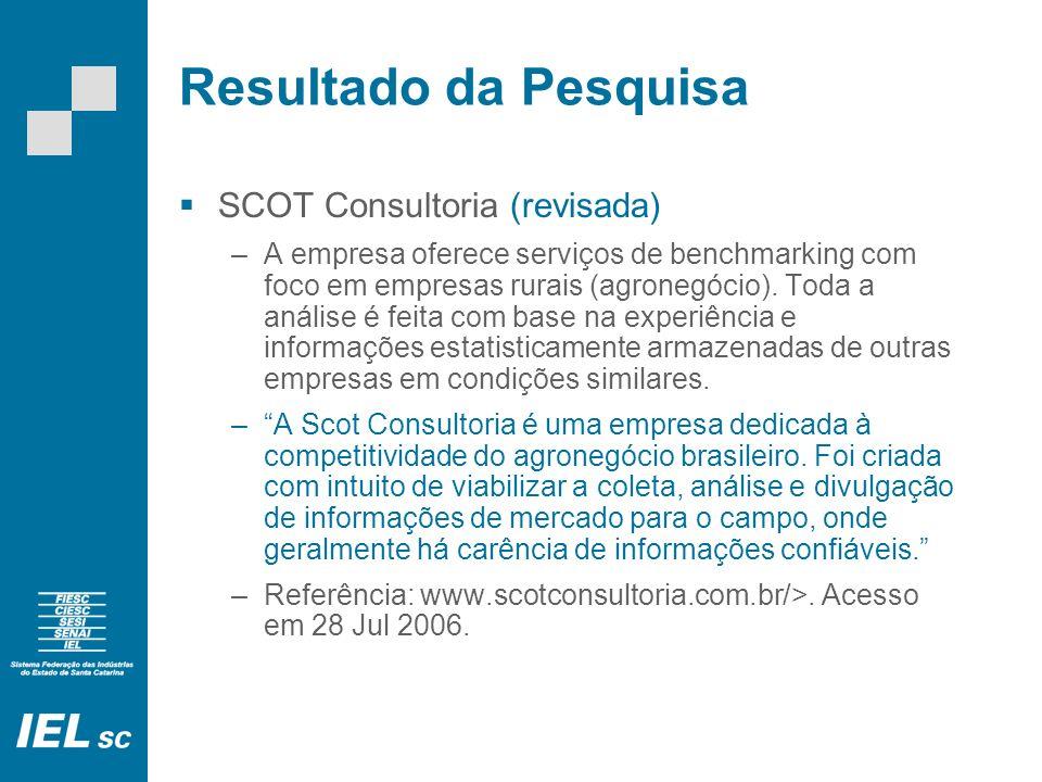 Resultado da Pesquisa SCOT Consultoria (revisada) –A empresa oferece serviços de benchmarking com foco em empresas rurais (agronegócio). Toda a anális