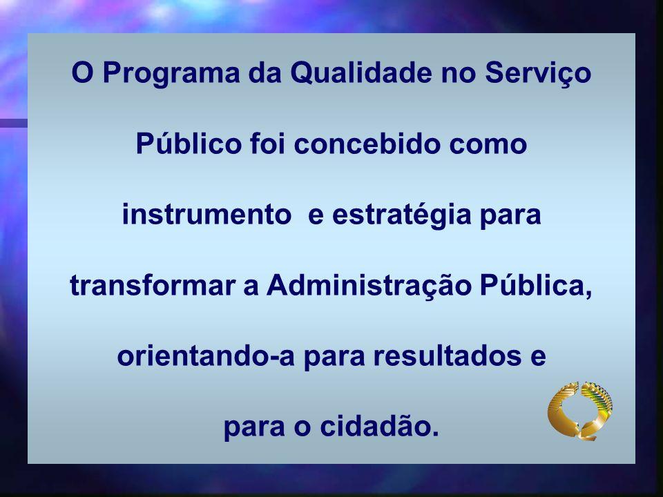 O Programa da Qualidade no Serviço Público foi concebido como instrumento e estratégia para transformar a Administração Pública, orientando-a para res