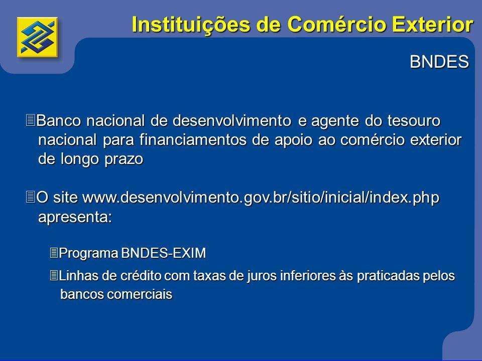 BNDES 3Banco nacional de desenvolvimento e agente do tesouro nacional para financiamentos de apoio ao comércio exterior nacional para financiamentos d