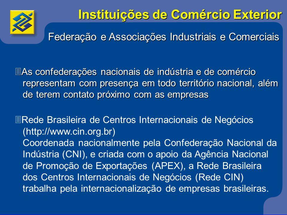 Federação e Associações Industriais e Comerciais 3As confederações nacionais de indústria e de comércio representam com presença em todo território na