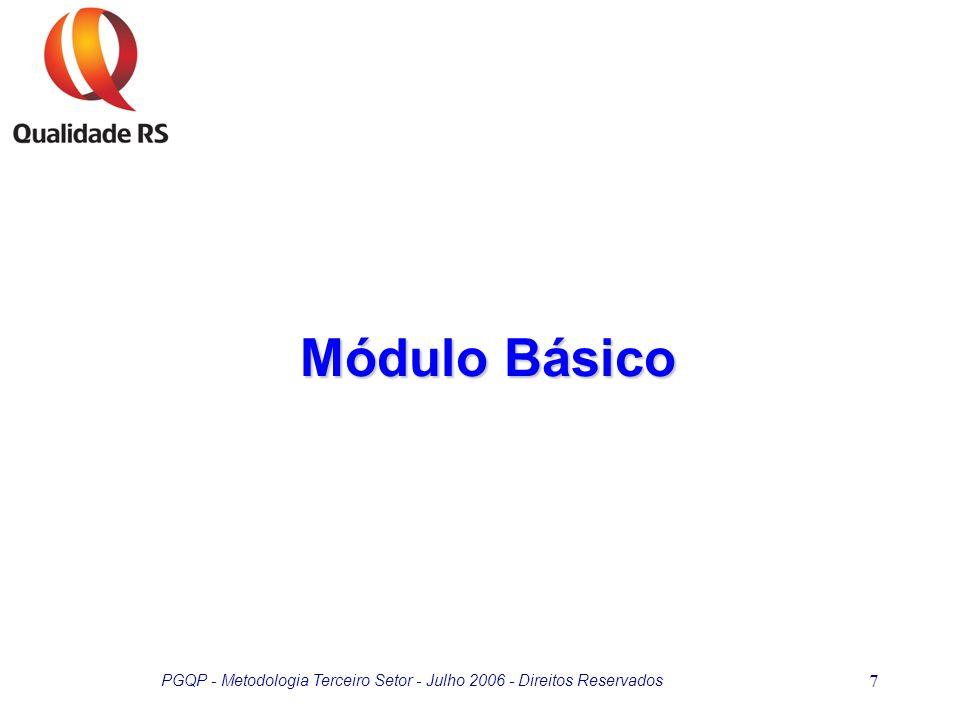 PGQP - Metodologia Terceiro Setor - Julho 2006 - Direitos Reservados 8 Focando uma atuação social mais sólida e efetiva das organizações e o fortalecimento da comunidade, oferecer instrumentos e ferramentas de gestão para o desenvolvimento das competências de mobilização e de liderança necessárias para o terceiro setor.