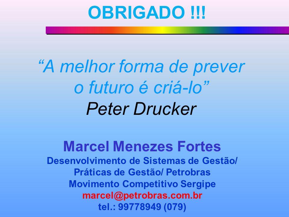 A melhor forma de prever o futuro é criá-lo Peter Drucker OBRIGADO !!.