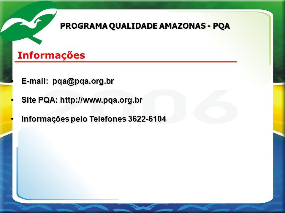 E-mail: pqa@pqa.org.brE-mail: pqa@pqa.org.br Site PQA: http://www.pqa.org.brSite PQA: http://www.pqa.org.br Informações pelo Telefones 3622-6104Inform