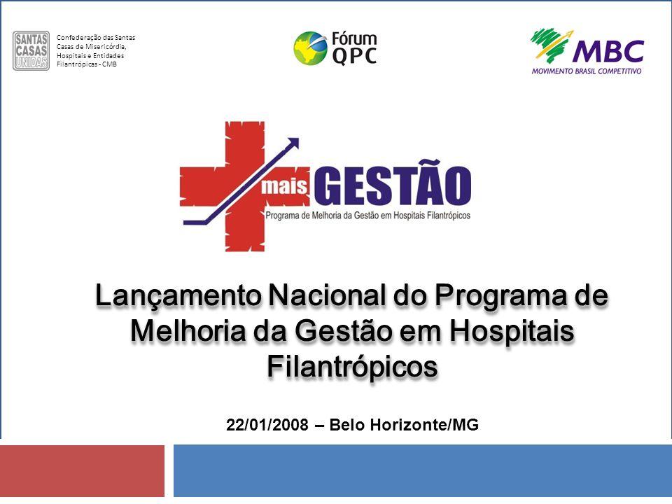 Confederação das Santas Casas de Misericórdia, Hospitais e Entidades Filantrópicas - CMB Lançamento Nacional do Programa de Melhoria da Gestão em Hosp