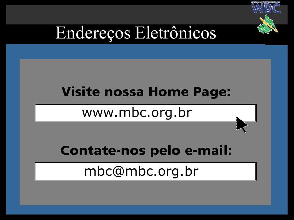 www.mbc.org.br mbc@mbc.org.br Endereços Eletrônicos