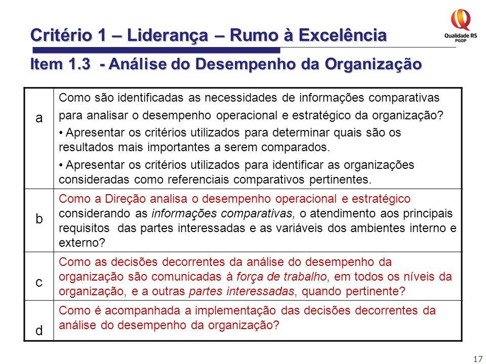 17 a Como são identificadas as necessidades de informações comparativas para analisar o desempenho operacional e estratégico da organização? Apresenta