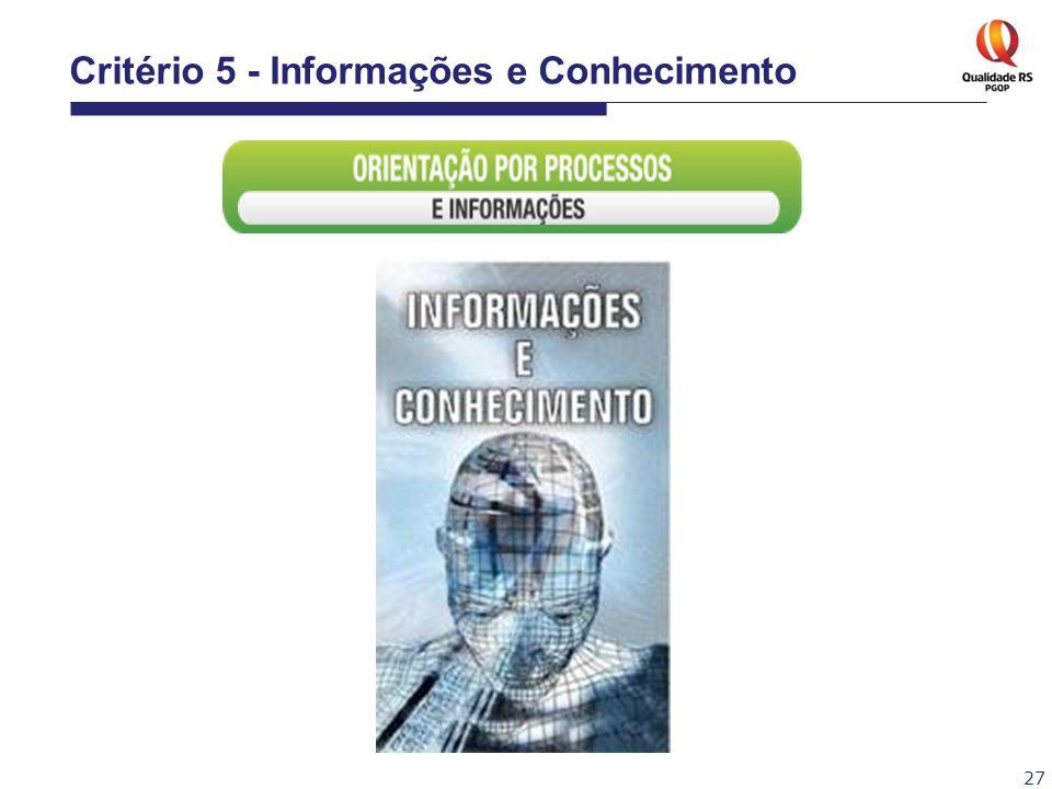 27 Critério 5 - Informações e Conhecimento