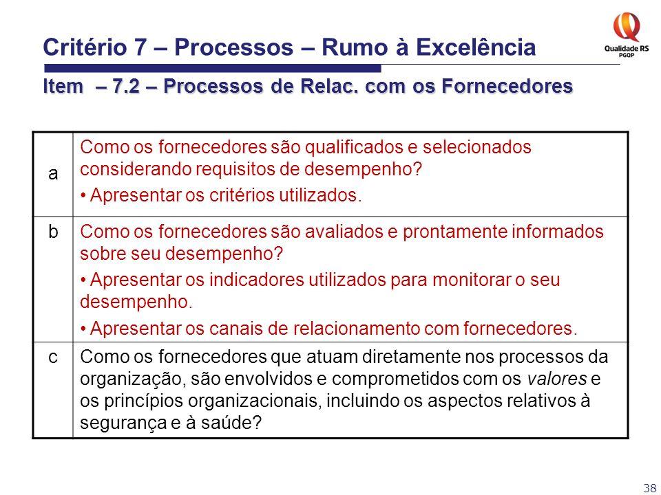 38 a Como os fornecedores são qualificados e selecionados considerando requisitos de desempenho? Apresentar os critérios utilizados. bComo os forneced