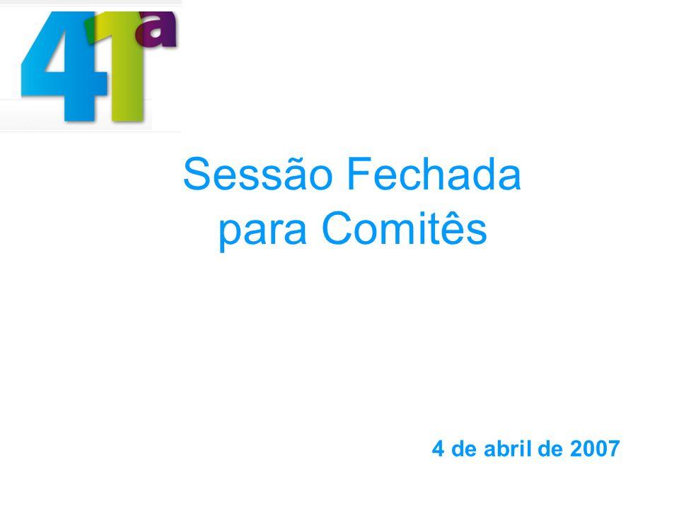 Sessão Fechada para Comitês 4 de abril de 2007