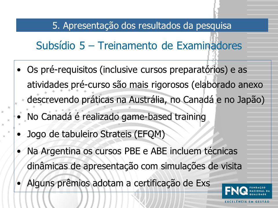 Subsídio 5 – Treinamento de Examinadores Os pré-requisitos (inclusive cursos preparatórios) e as atividades pré-curso são mais rigorosos (elaborado an