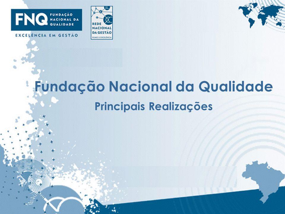 1 Fundação Nacional da Qualidade Principais Realizações