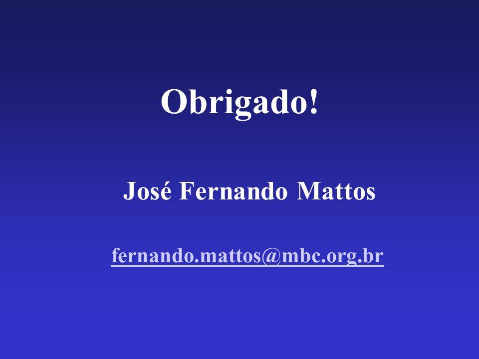Obrigado! José Fernando Mattos fernando.mattos@mbc.org.br