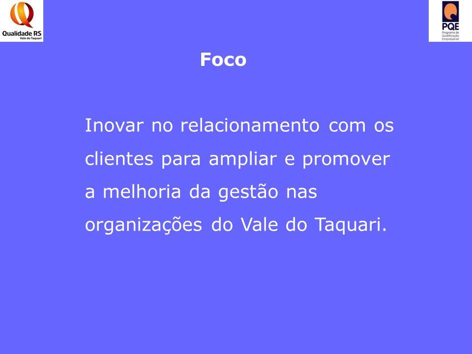Foco Inovar no relacionamento com os clientes para ampliar e promover a melhoria da gestão nas organizações do Vale do Taquari.