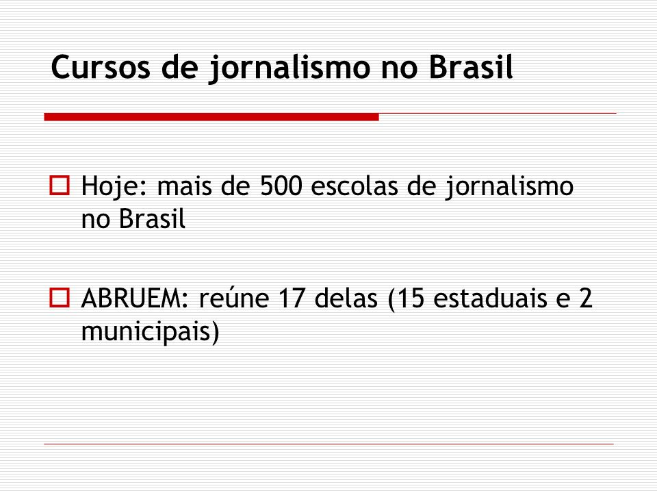 Cursos de jornalismo no Brasil TABELA DAS UNIVERSIDADES DA ABRUEM COM CURSO DE JORNALISMO