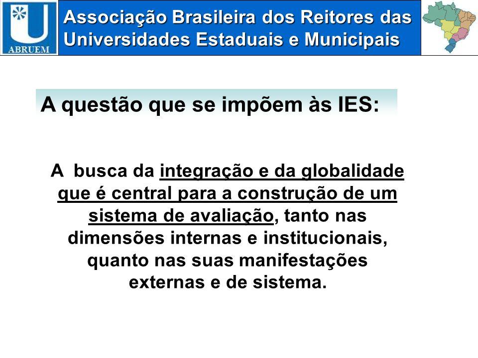 Associação Brasileira dos Reitores das Universidades Estaduais e Municipais A busca da integração e da globalidade que é central para a construção de