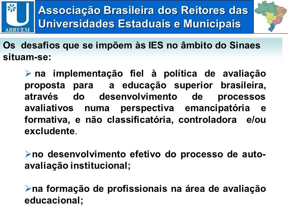 Associação Brasileira dos Reitores das Universidades Estaduais e Municipais na implementação fiel à política de avaliação proposta para a educação sup