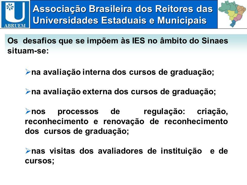 Associação Brasileira dos Reitores das Universidades Estaduais e Municipais na avaliação interna dos cursos de graduação; na avaliação externa dos cur