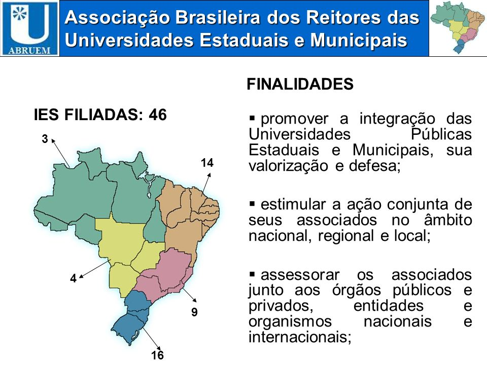Associação Brasileira dos Reitores das Universidades Estaduais e Municipais promover a integração das Universidades Públicas Estaduais e Municipais, s