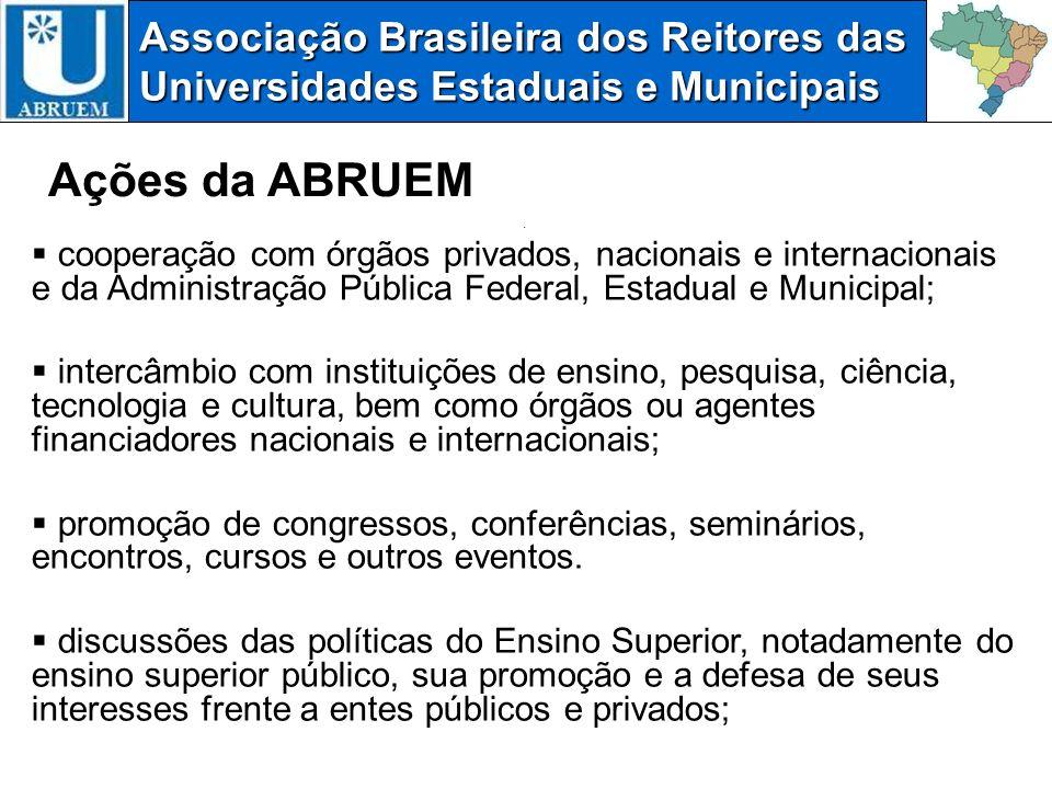 Associação Brasileira dos Reitores das Universidades Estaduais e Municipais abruem@crub.org.br jcgomes@uepg.br