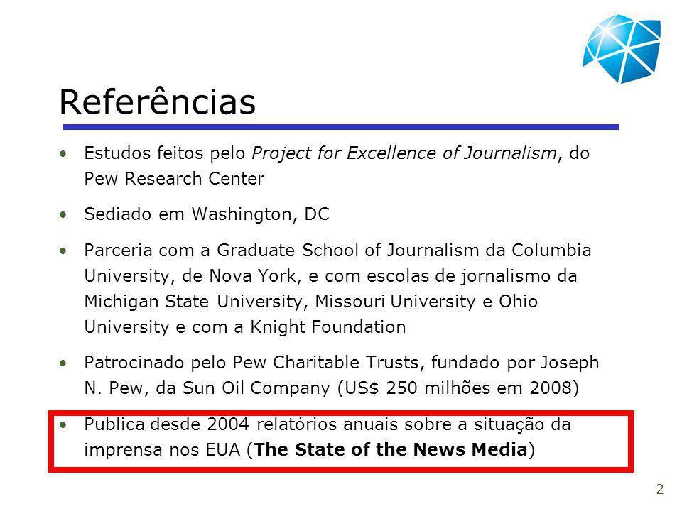 2 Estudos feitos pelo Project for Excellence of Journalism, do Pew Research Center Sediado em Washington, DC Parceria com a Graduate School of Journal