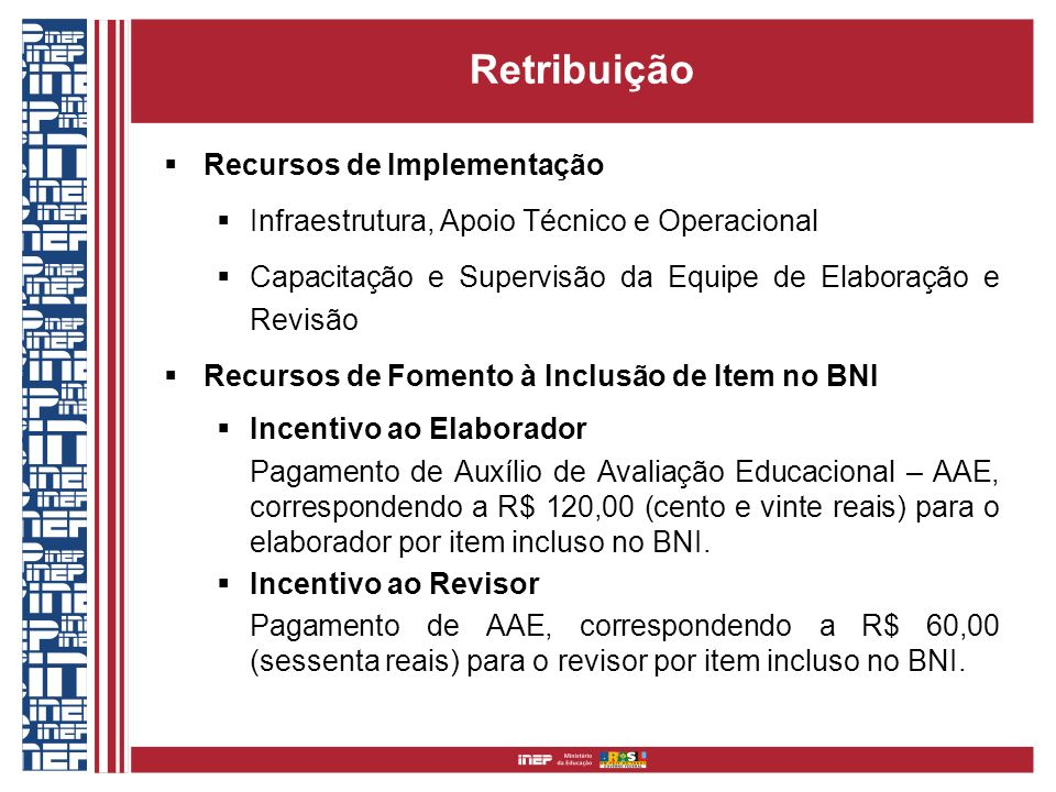 Retribuição Recursos de Implementação Infraestrutura, Apoio Técnico e Operacional Capacitação e Supervisão da Equipe de Elaboração e Revisão Recursos