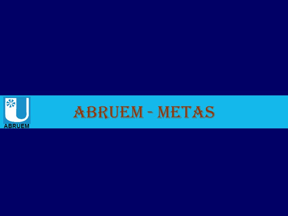 ABRUEM - Metas ABRUEM