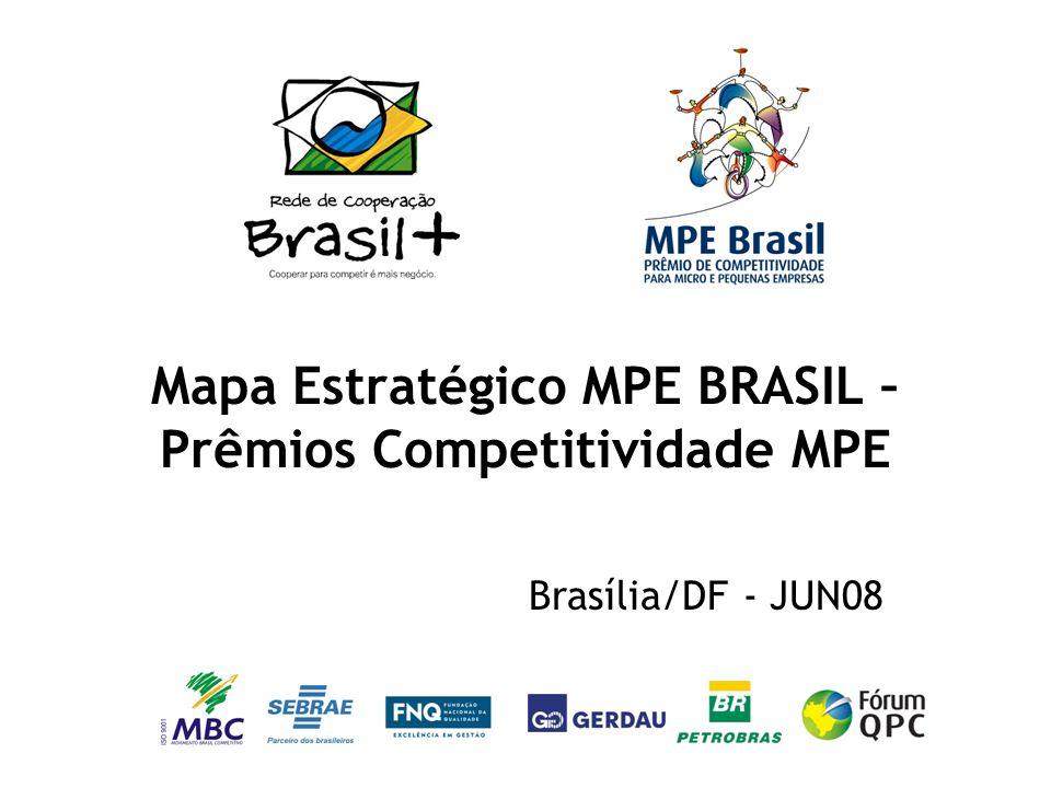 Resultados – Prêmio de Competitividade MPE (2008*) meta geral estabelecida a partir das metas individuais dos estados participantes.