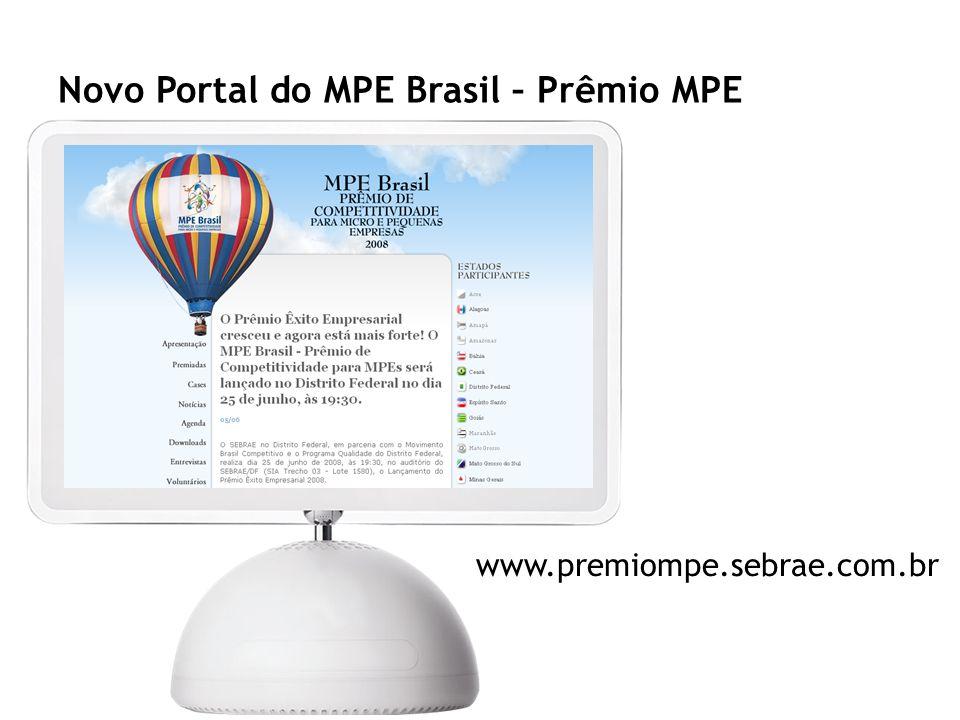 www.premiompe.sebrae.com.br Novo Portal do MPE Brasil – Prêmio MPE