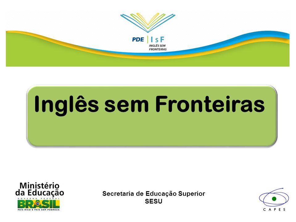Inglês sem Fronteiras Secretaria de Educação Superior SESU