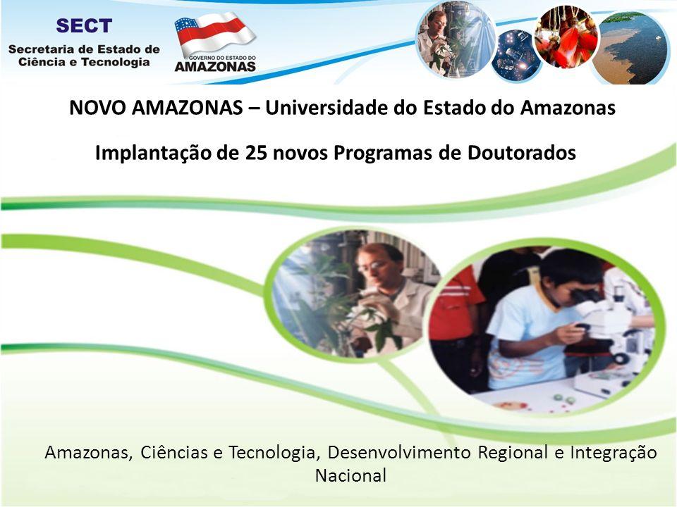 NOVO AMAZONAS – Universidade do Estado do Amazonas Implantação de 25 novos Programas de Doutorados Amazonas, Ciências e Tecnologia, Desenvolvimento Re