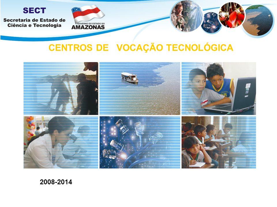 CENTROS DE VOCAÇÃO TECNOLÓGICA 2008-2014