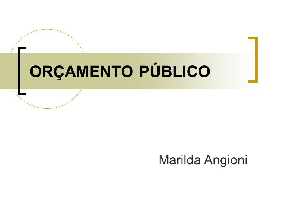 ORÇAMENTO PÚBLICO Marilda Angioni