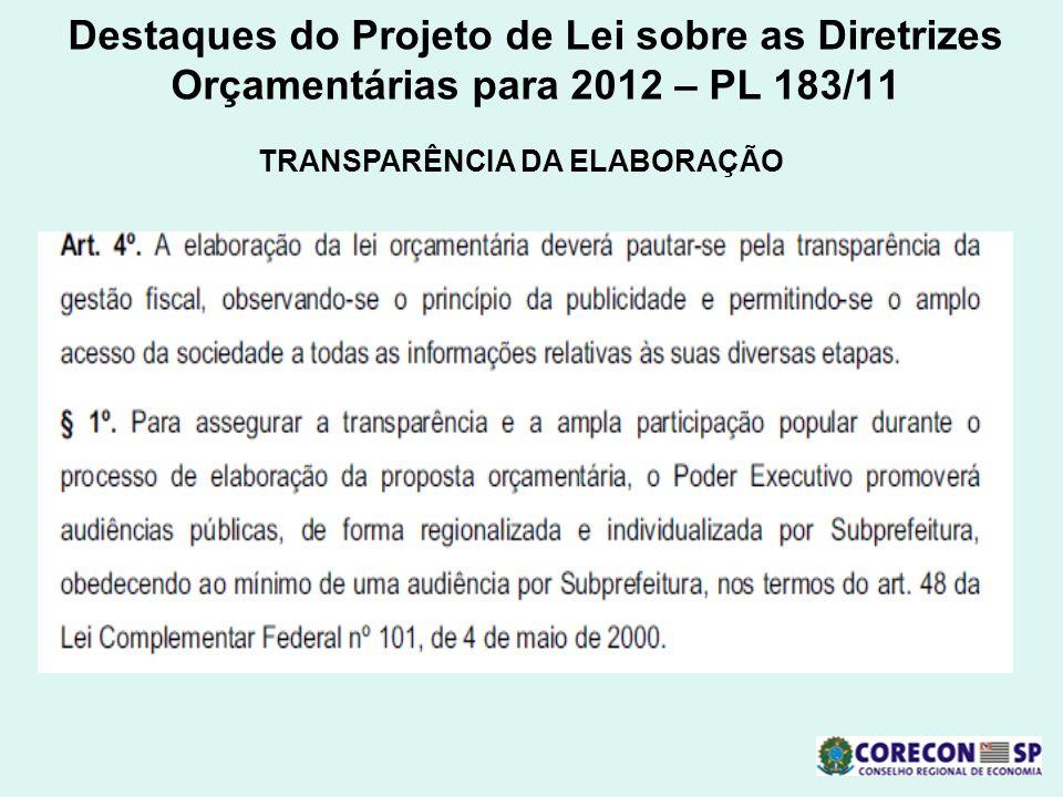 Destaques do Projeto de Lei sobre as Diretrizes Orçamentárias para 2012 – PL 183/11 TRANSPARÊNCIA DA ELABORAÇÃO