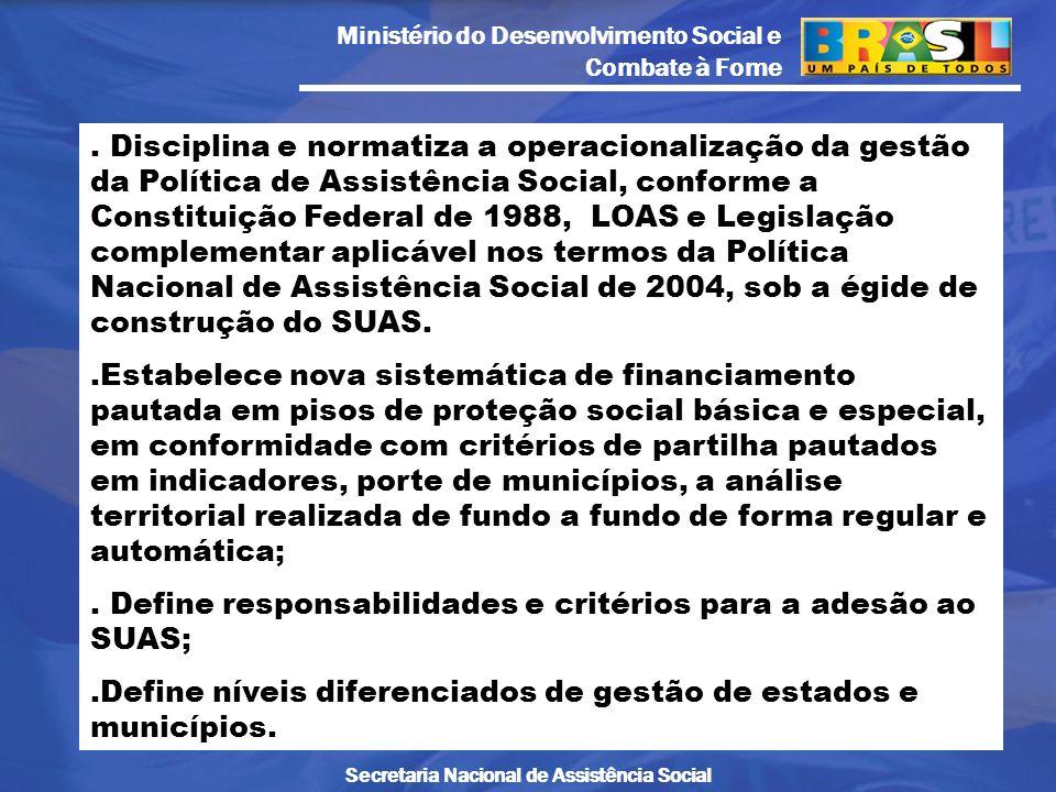 Ministério do Desenvolvimento Social e Combate à Fome Secretaria Nacional de Assistência Social. Disciplina e normatiza a operacionalização da gestão