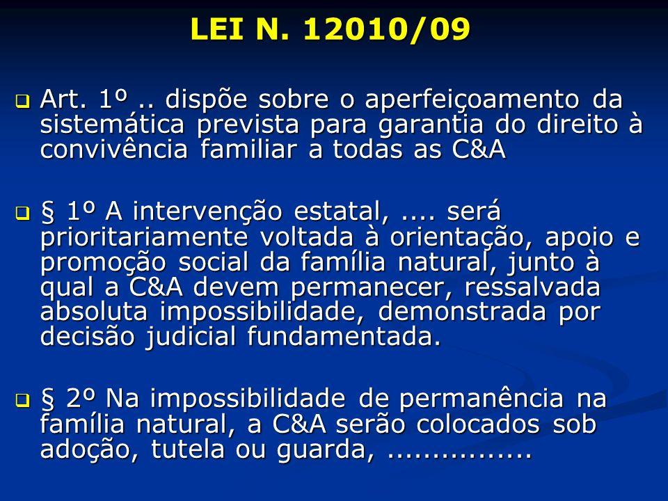 LEI N. 12010/09 Art. 1º..