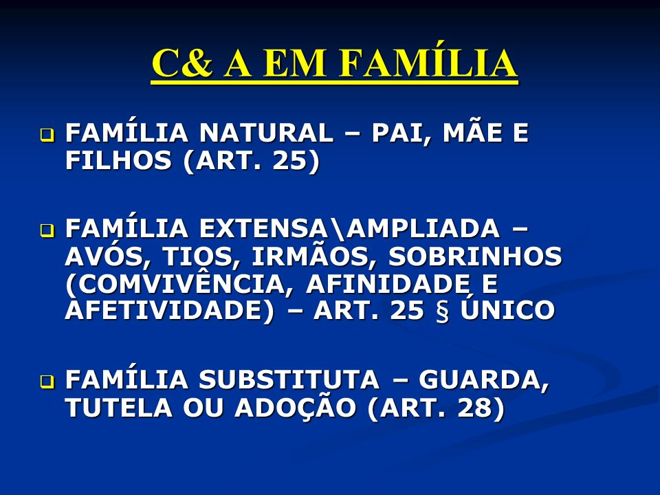 C& A EM FAMÍLIA C& A EM FAMÍLIA FAMÍLIA NATURAL – PAI, MÃE E FILHOS (ART.