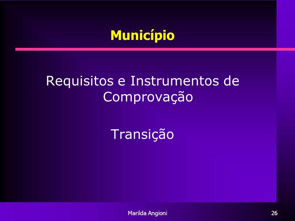 Marilda Angioni26 Município Requisitos e Instrumentos de Comprovação Transição