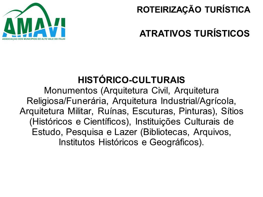 HISTÓRICO-CULTURAIS Monumentos (Arquitetura Civil, Arquitetura Religiosa/Funerária, Arquitetura Industrial/Agrícola, Arquitetura Militar, Ruínas, Escu