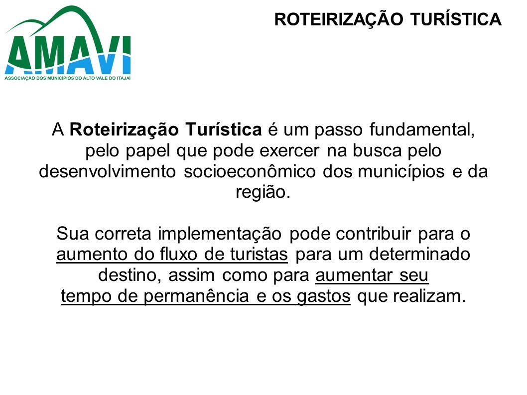 A Roteirização Turística é um passo fundamental, pelo papel que pode exercer na busca pelo desenvolvimento socioeconômico dos municípios e da região.