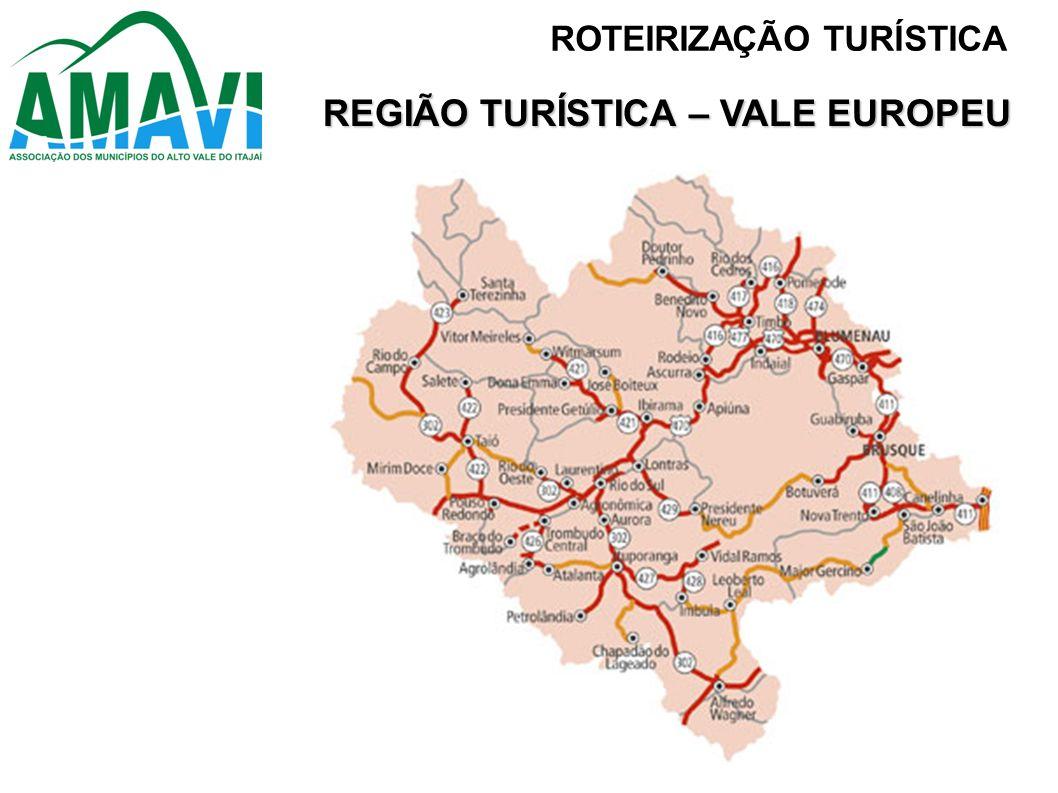 REGIÃO TURÍSTICA – VALE EUROPEU ROTEIRIZAÇÃO TURÍSTICA
