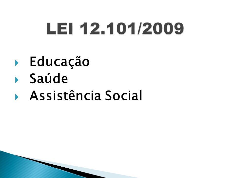 Educação Saúde Assistência Social