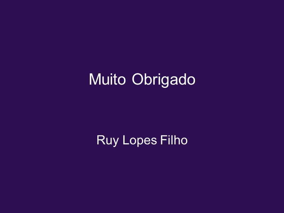 Muito Obrigado Ruy Lopes Filho