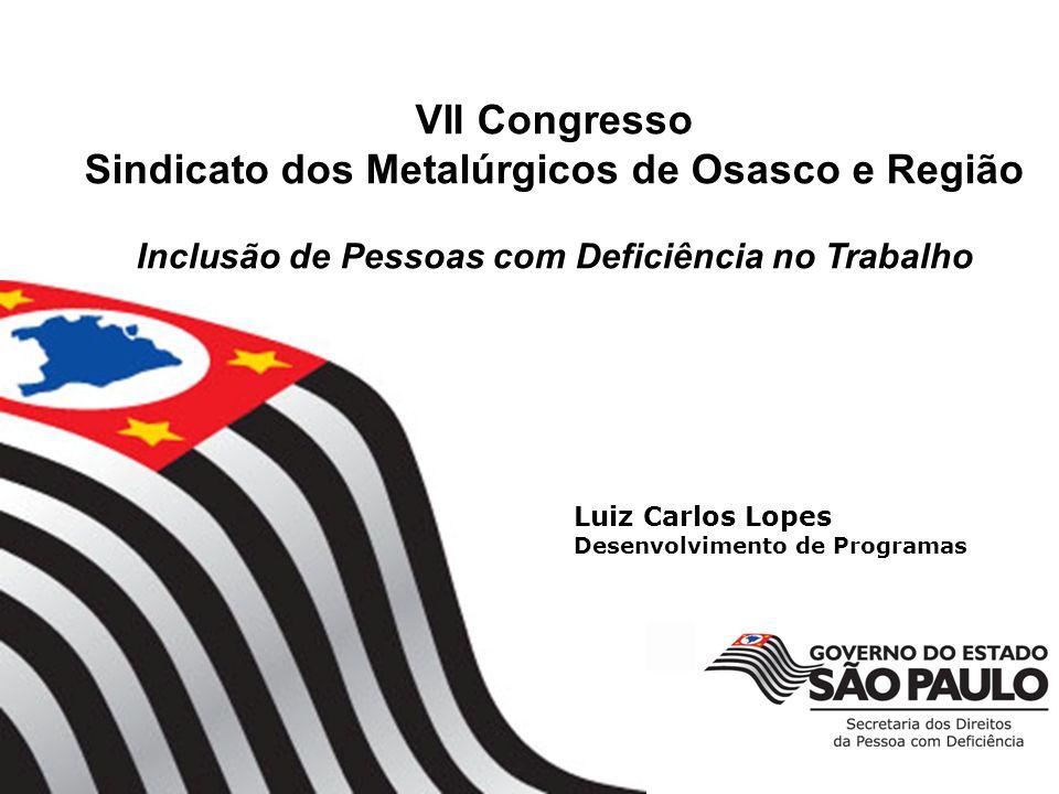 Luiz Carlos Lopes Desenvolvimento de Programas aqui no último slide VII Congresso Sindicato dos Metalúrgicos de Osasco e Região Inclusão de Pessoas co