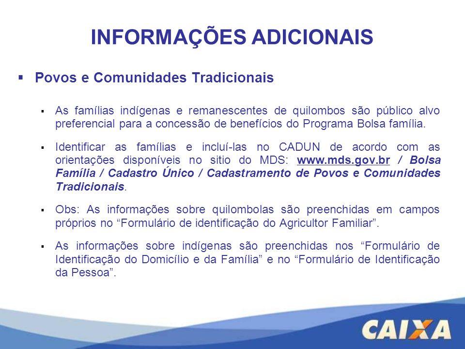 Povos e Comunidades Tradicionais As famílias indígenas e remanescentes de quilombos são público alvo preferencial para a concessão de benefícios do Pr