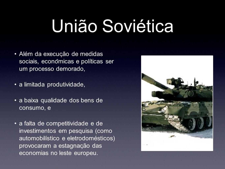 União Soviética Além da execuc ̧ ão de medidas sociais, econo ̂ micas e políticas ser um processo demorado, a limitada produtividade, a baixa quali
