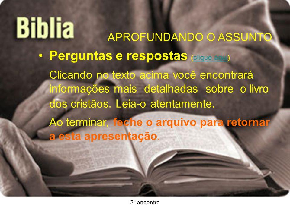 2º encontro APROFUNDANDO O ASSUNTO Exercício Agora que você já sabe manusear a Bíblia exercite um pouco seus conhecimentos.