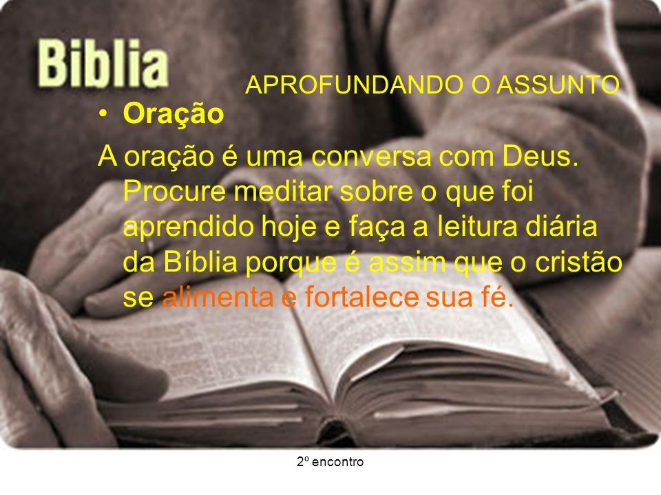 2º encontro Oração A Palavra de Deus, fonte inexaurível de vida Que inteligência poderá penetrar uma só de vossas palavras, Senhor.